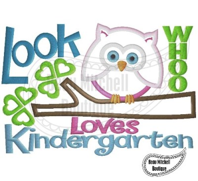 Look Who Loves Kindergarten with an owl on a branch Applique Embroidery Design