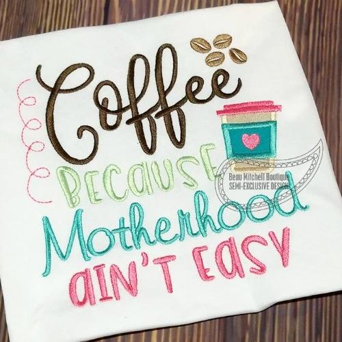 Coffee cause Motherhood ain't easy
